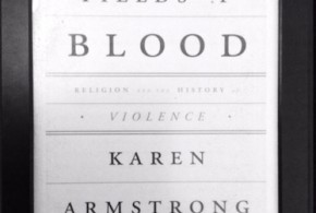 Karen Armstrong Dan Bukunya 'Fields of Blood. Religion and the History of Violence'